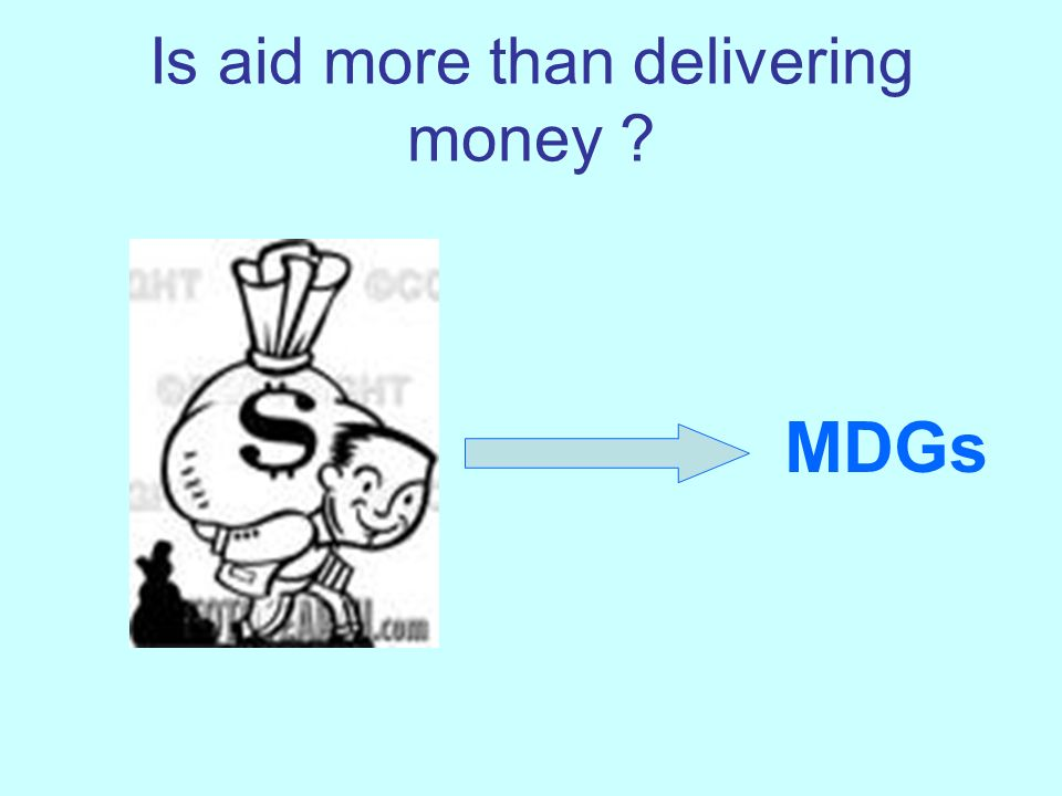 Is aid more than delivering money MDGs