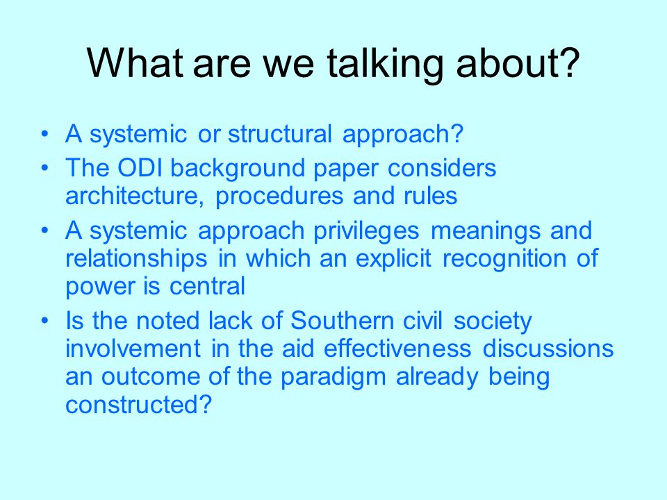What are we talking about. A systemic or structural approach.