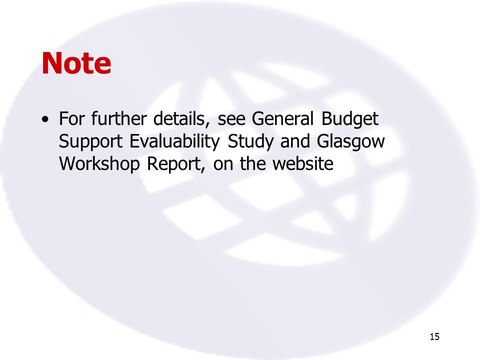 15 Note For further details, see General Budget Support Evaluability Study and Glasgow Workshop Report, on the website