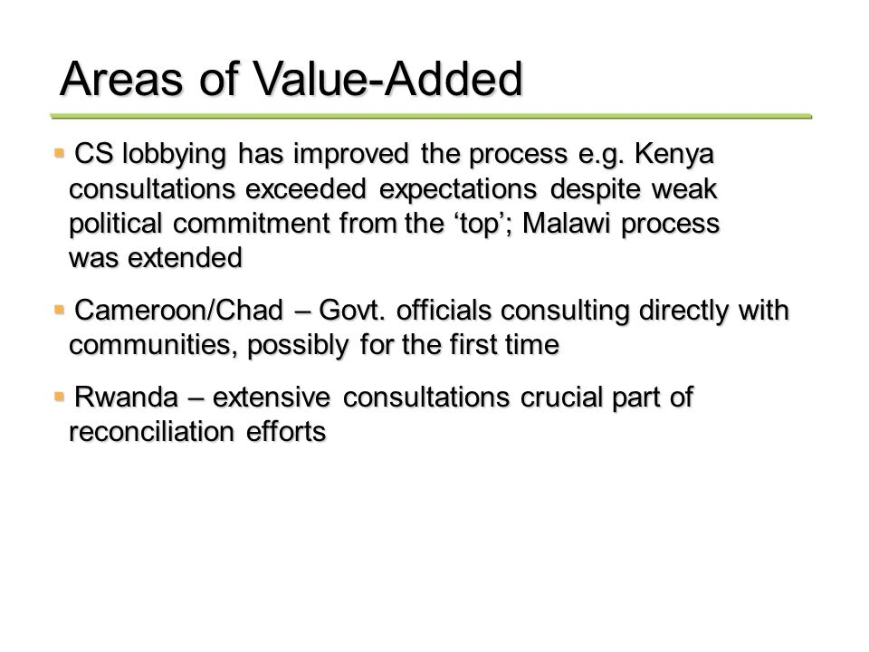 CS lobbying has improved the process e.g. Kenya CS lobbying has improved the process e.g.