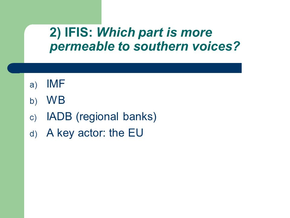 2) IFIS: Which part is more permeable to southern voices.