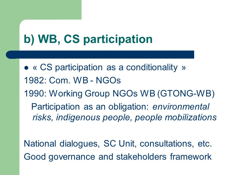 b) WB, CS participation « CS participation as a conditionality » 1982: Com.