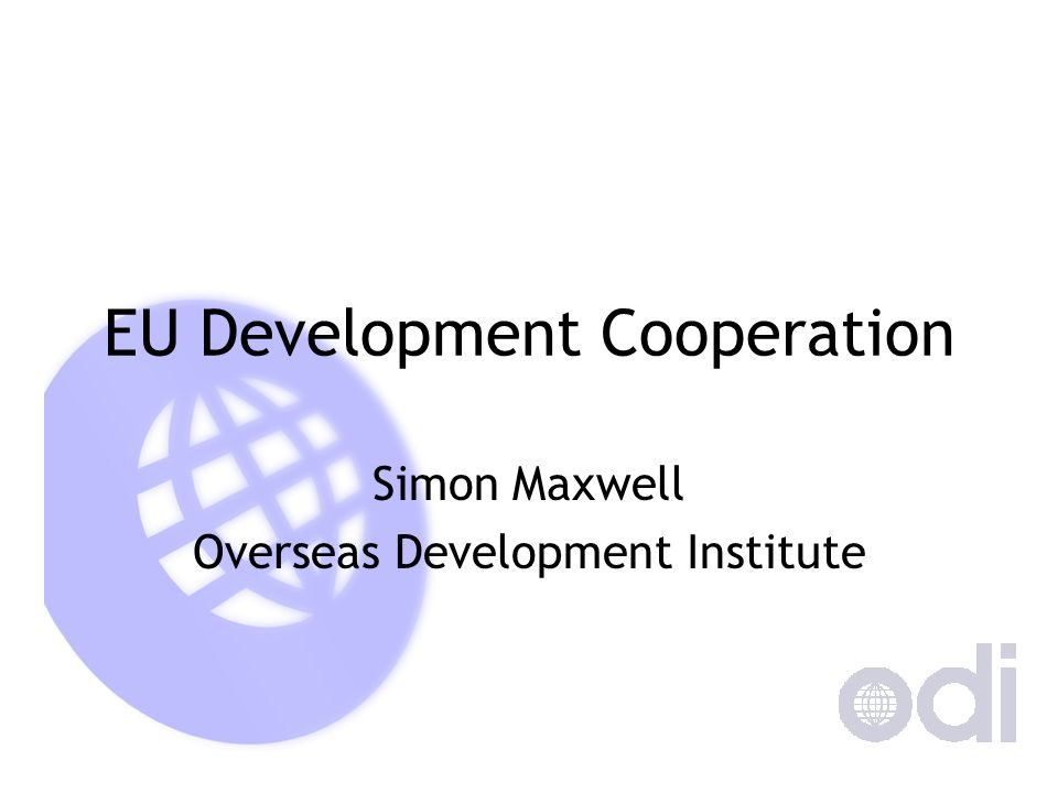 EU Development Cooperation Simon Maxwell Overseas Development Institute