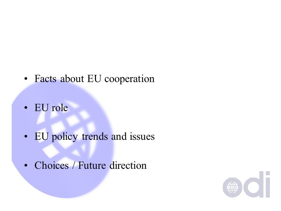 Facts about EU cooperation EU role EU policy trends and issues Choices / Future direction