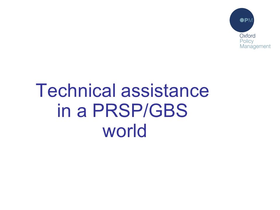 Technical assistance in a PRSP/GBS world