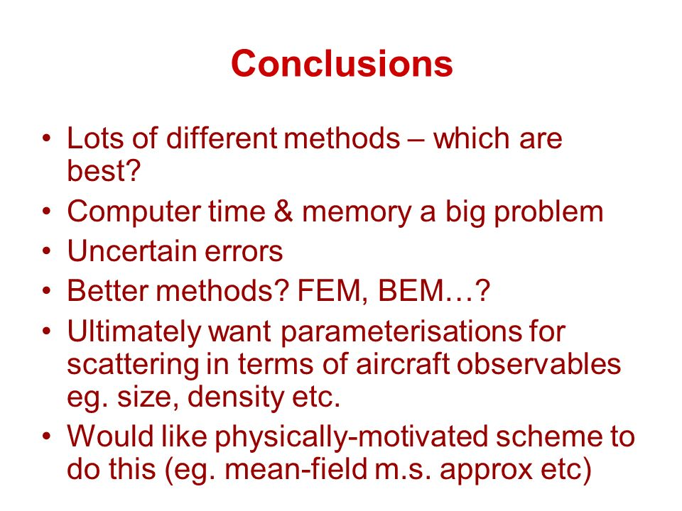 Conclusions Lots of different methods – which are best.