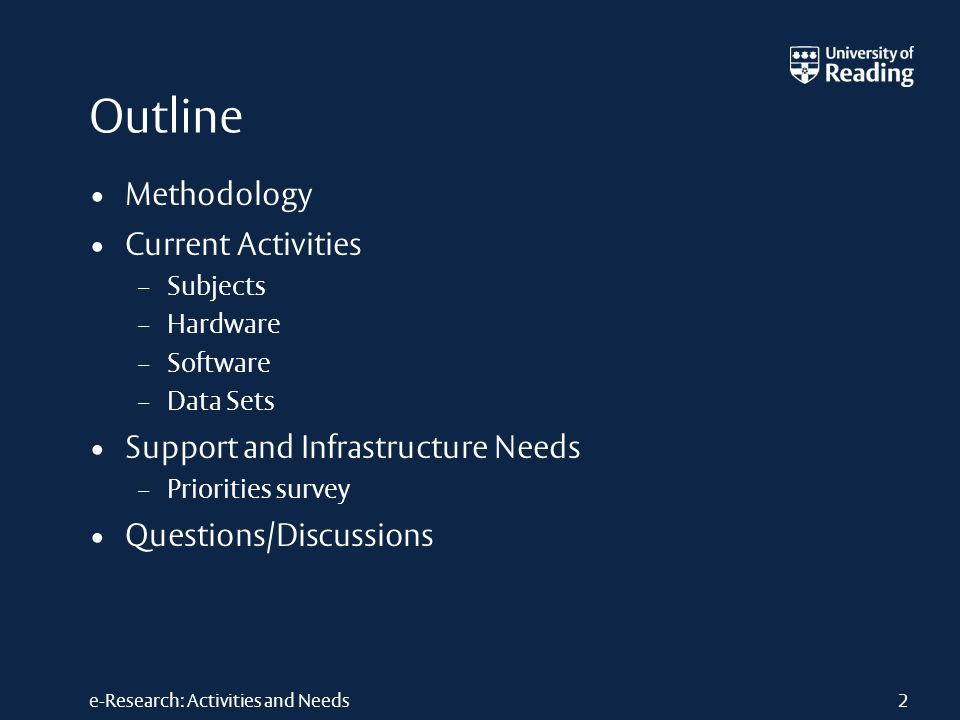e-Research: Activities and Needs2 Outline Methodology Current Activities – Subjects – Hardware – Software – Data Sets Support and Infrastructure Needs – Priorities survey Questions/Discussions