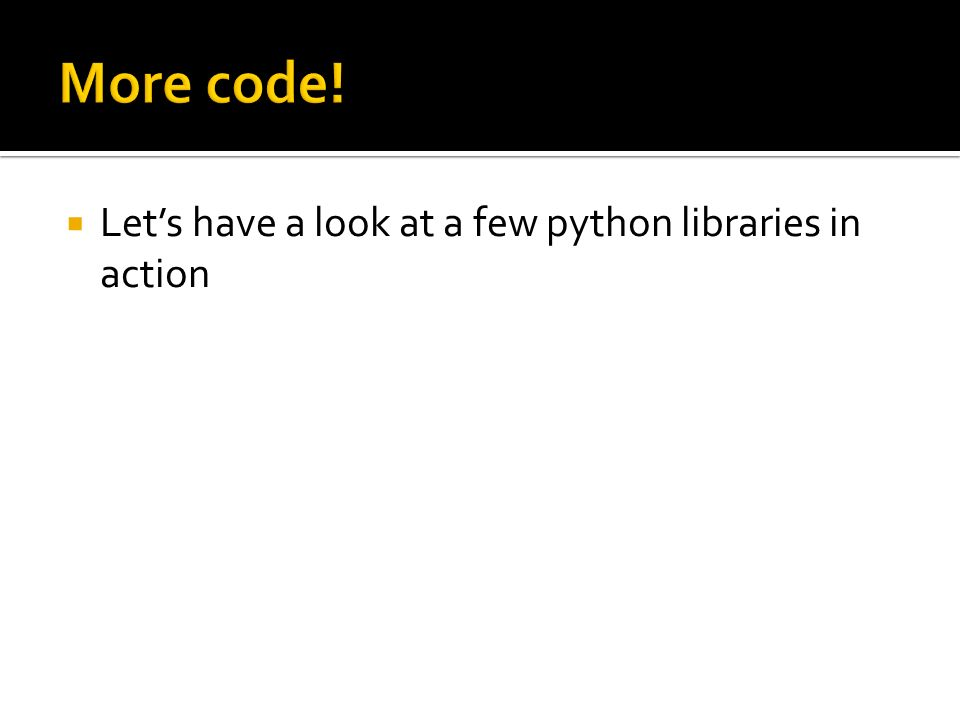 Lets have a look at a few python libraries in action