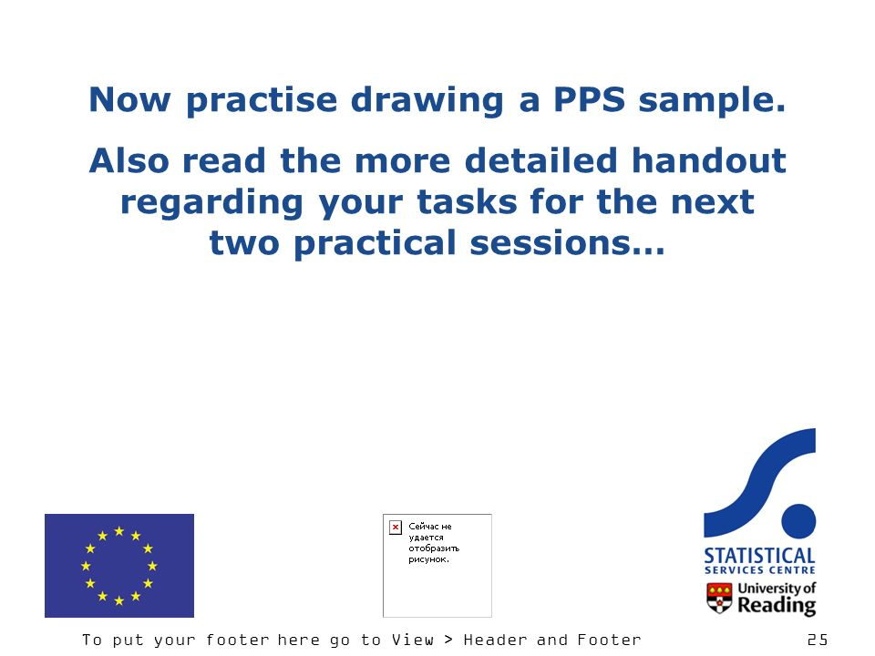 To put your footer here go to View > Header and Footer 25 Now practise drawing a PPS sample.