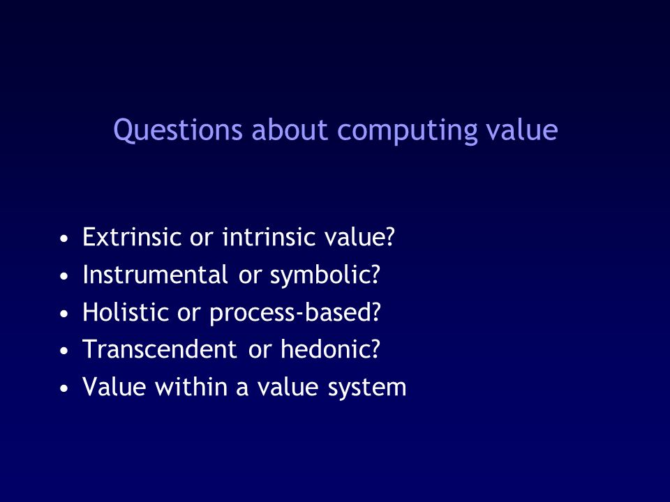 Questions about computing value Extrinsic or intrinsic value.