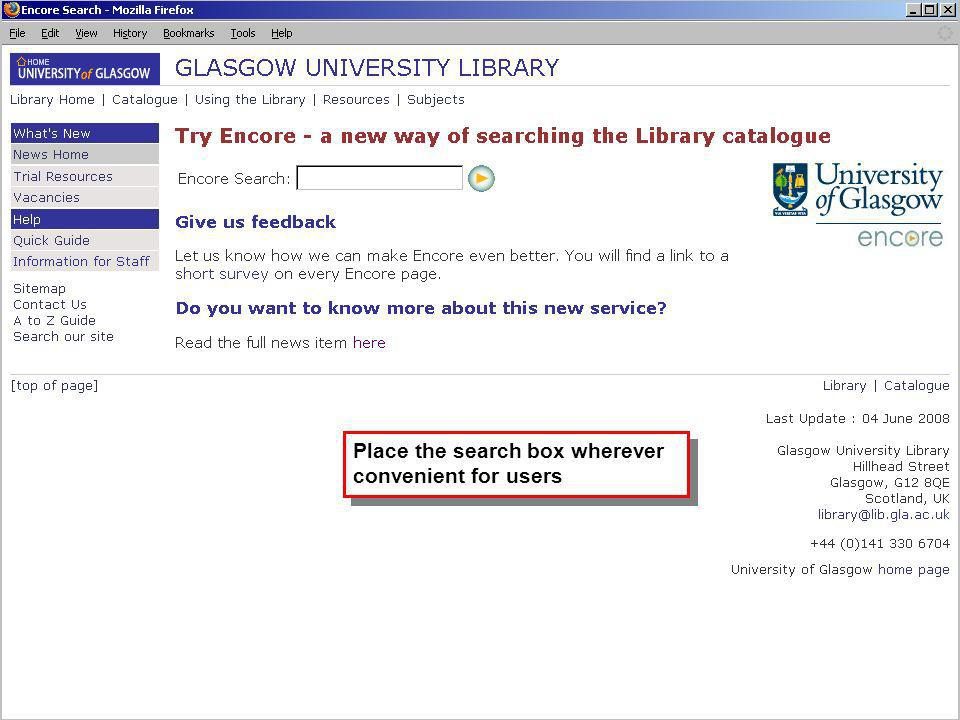 Place the search box wherever convenient for users