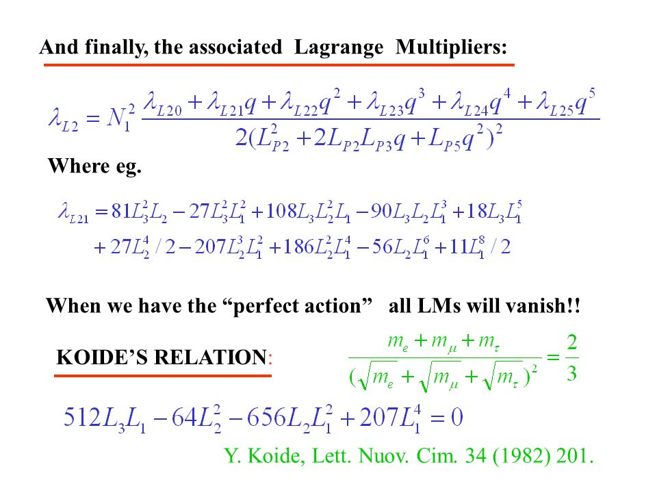 KOIDES RELATION: And finally, the associated Lagrange Multipliers: When we have the perfect action all LMs will vanish!.