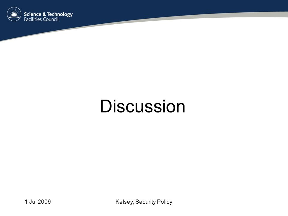 1 Jul 2009Kelsey, Security Policy Discussion