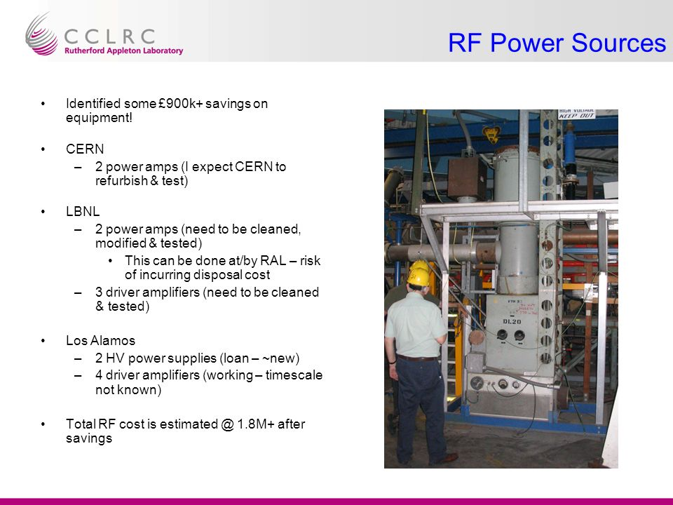 RF Power Sources Identified some £900k+ savings on equipment.