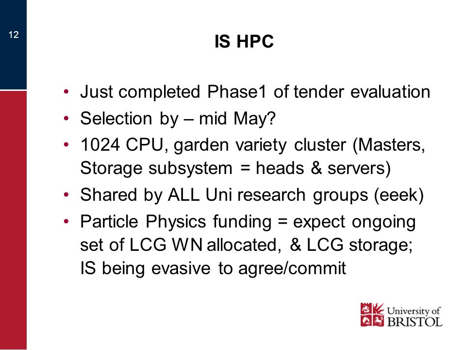 12 IS HPC Just completed Phase1 of tender evaluation Selection by – mid May.
