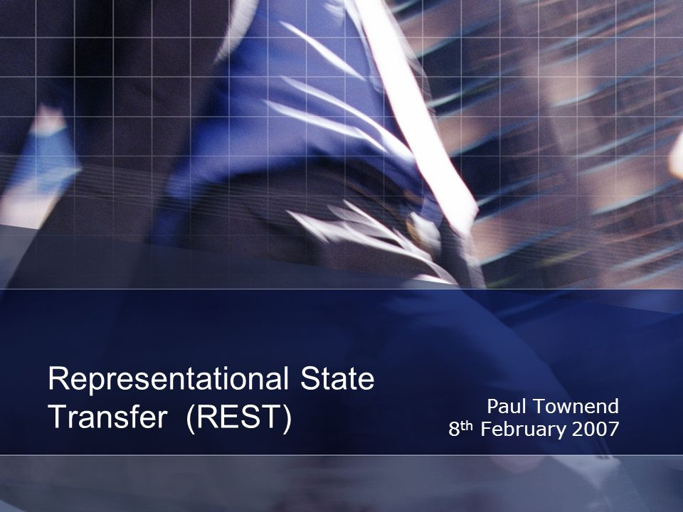 Representational State Transfer (REST) Paul Townend 8 th February 2007