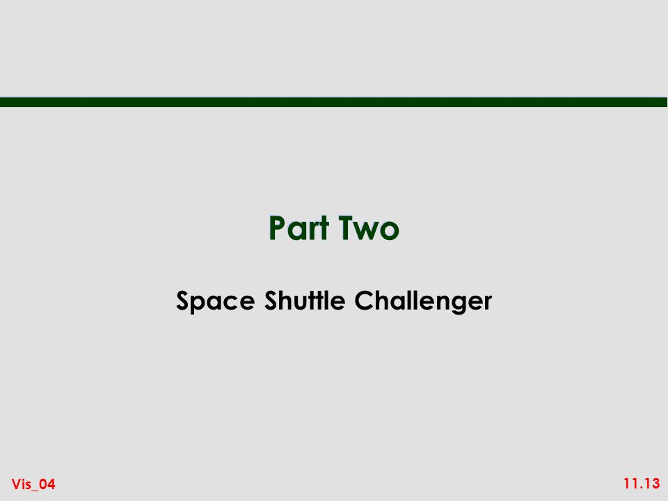11.13 Vis_04 Part Two Space Shuttle Challenger