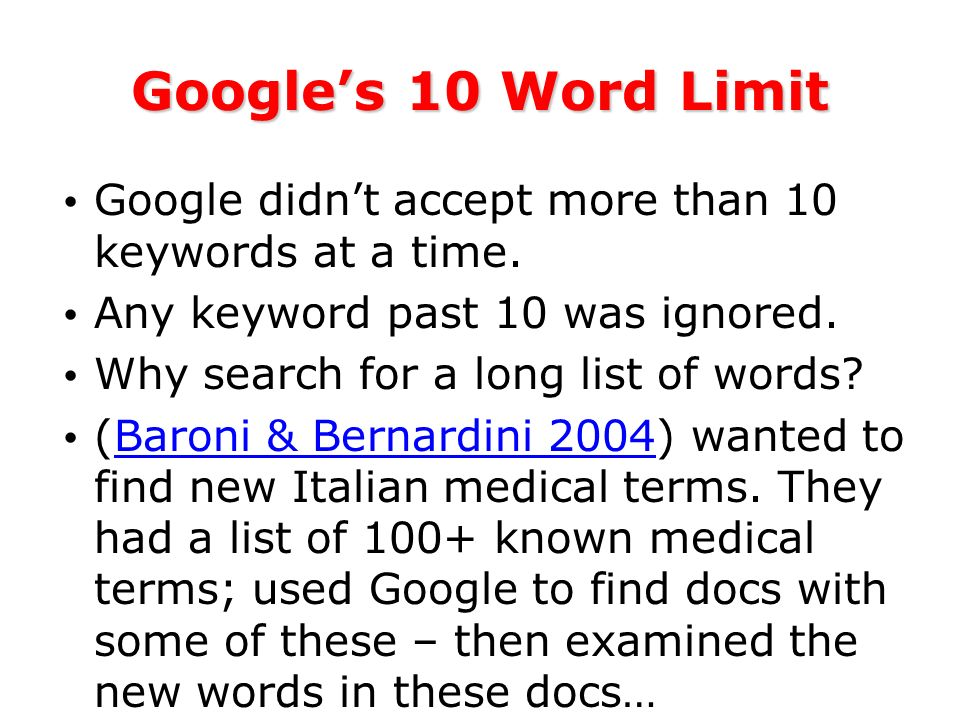 Googles 10 Word Limit Google didnt accept more than 10 keywords at a time.