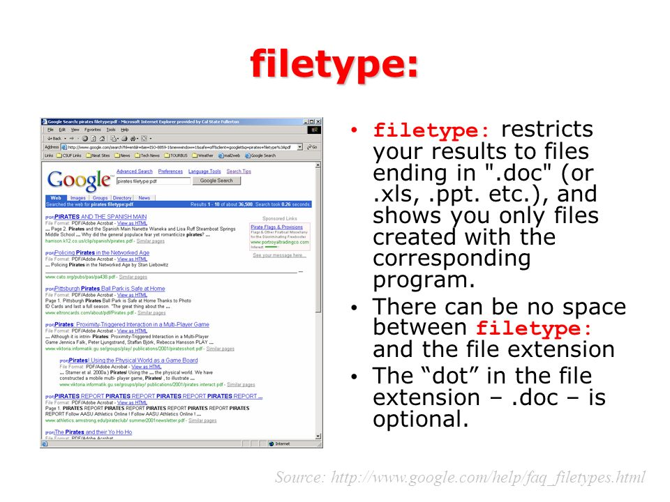 filetype: filetype: restricts your results to files ending in .doc (or.xls,.ppt.
