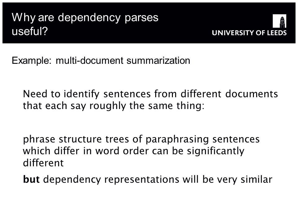 Why are dependency parses useful.