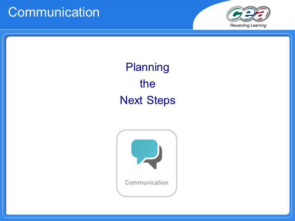 Communication Planning the Next Steps