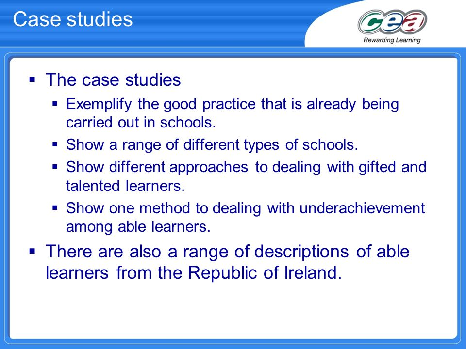 Case studies The case studies Exemplify the good practice that is already being carried out in schools.