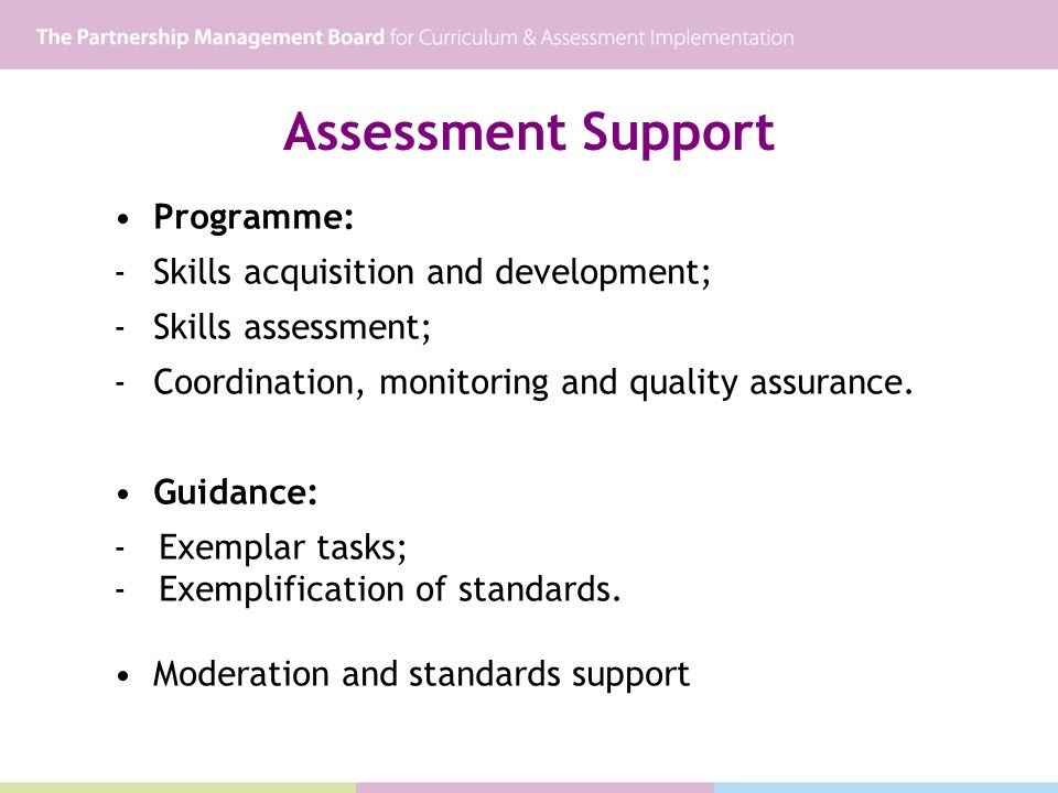 Assessment Support Programme: -Skills acquisition and development; -Skills assessment; -Coordination, monitoring and quality assurance.