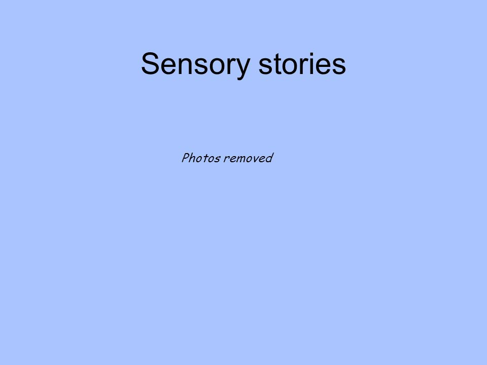 Sensory stories Photos removed