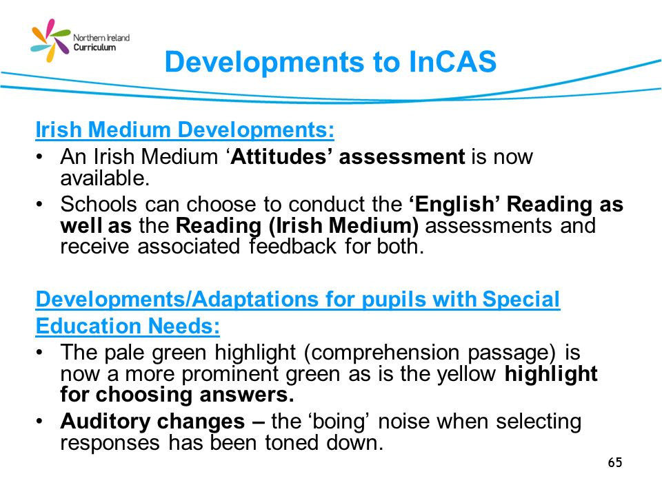 65 Developments to InCAS Irish Medium Developments: An Irish Medium Attitudes assessment is now available.