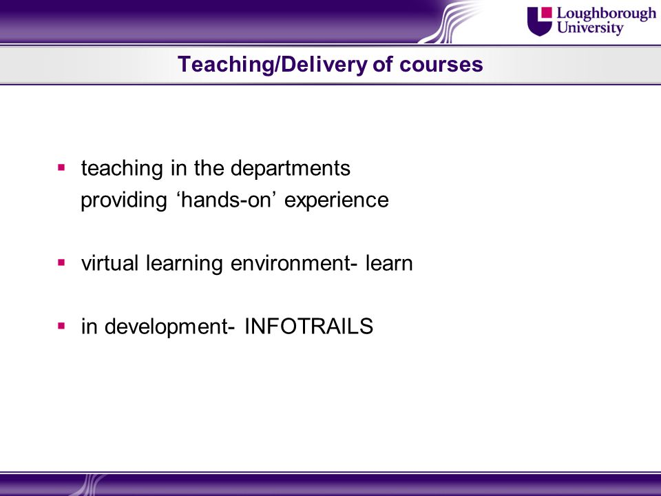 Teaching/Delivery of courses teaching in the departments providing hands-on experience virtual learning environment- learn in development- INFOTRAILS