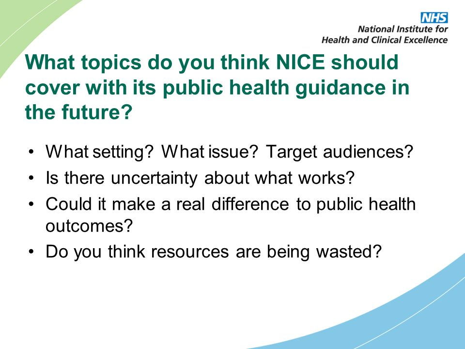 What topics do you think NICE should cover with its public health guidance in the future.