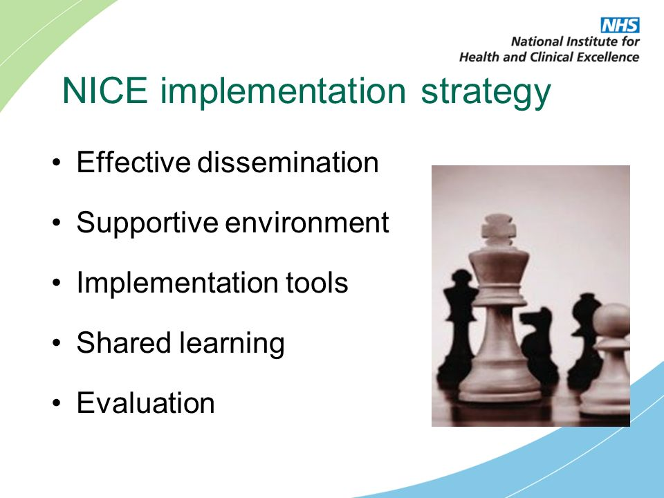 NICE implementation strategy Effective dissemination Supportive environment Implementation tools Shared learning Evaluation