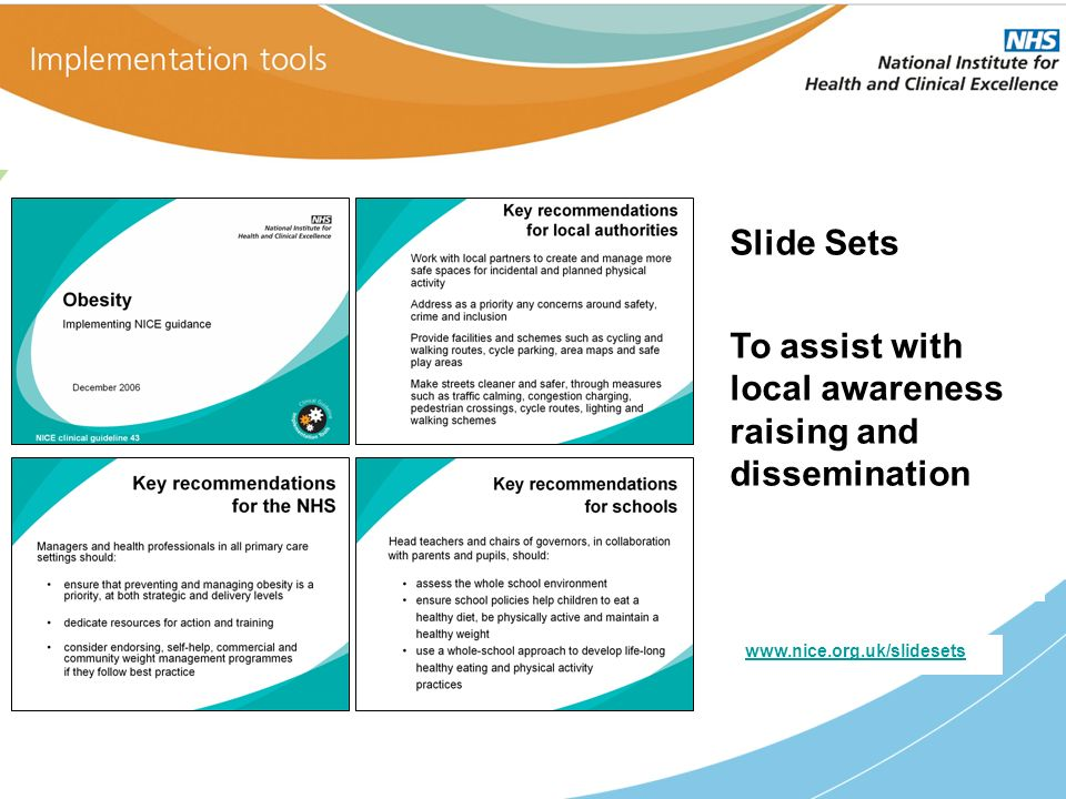 Slide Sets To assist with local awareness raising and dissemination www.nice.org.uk/slidesets