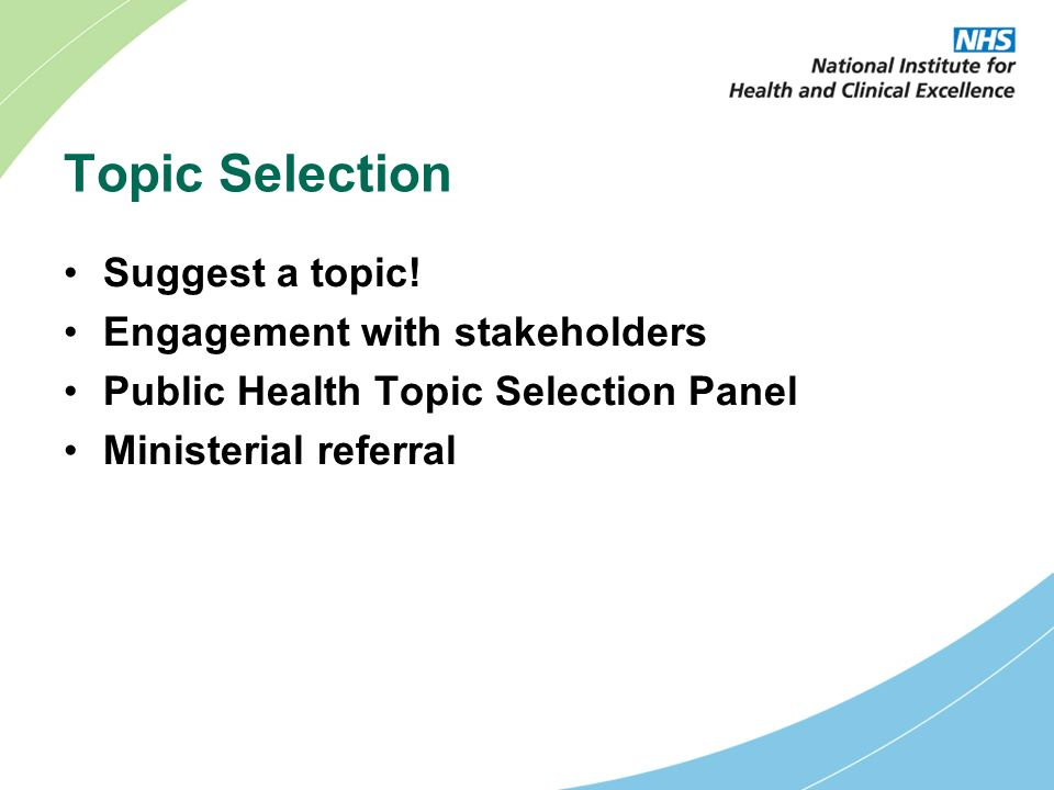 Topic Selection Suggest a topic.