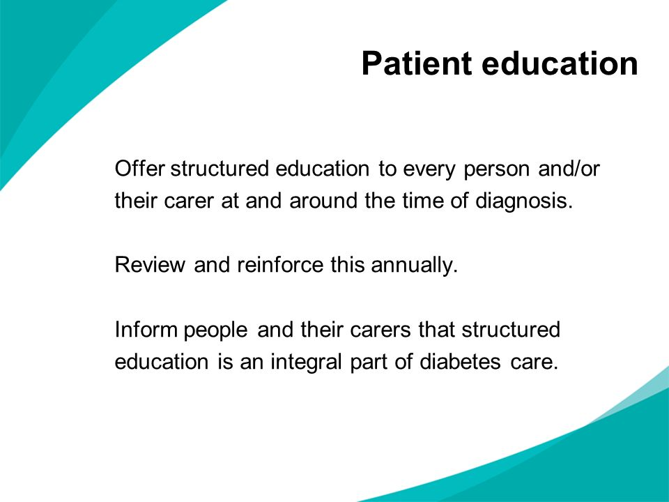 Offer structured education to every person and/or their carer at and around the time of diagnosis.