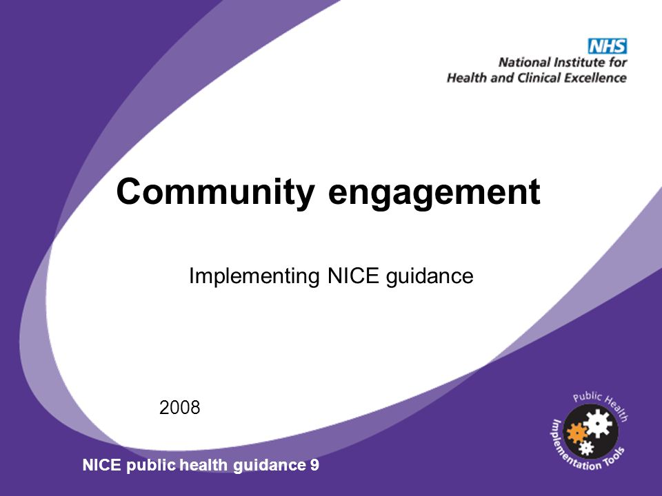 Community engagement Implementing NICE guidance 2008 NICE public health guidance 9