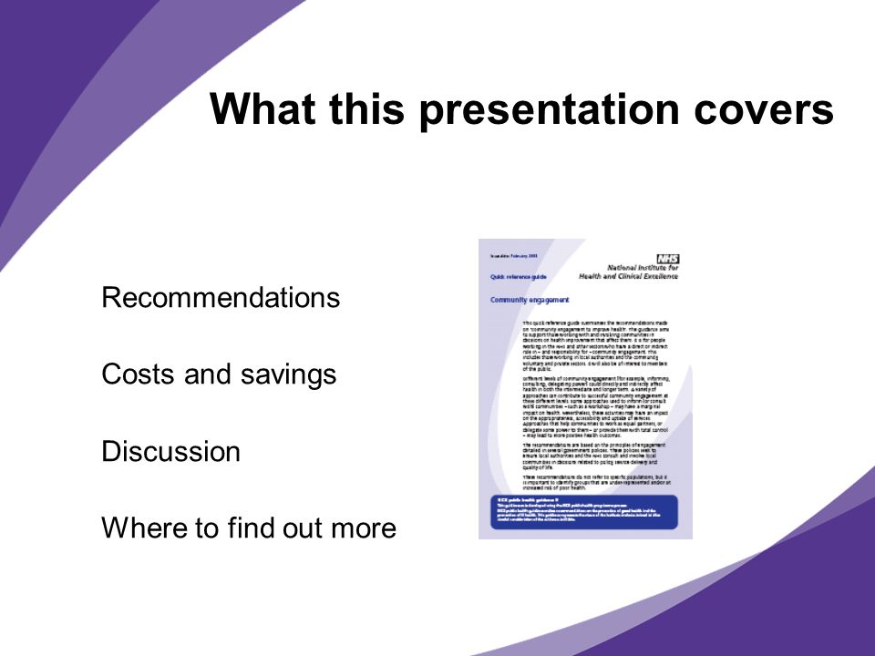 What this presentation covers Recommendations Costs and savings Discussion Where to find out more