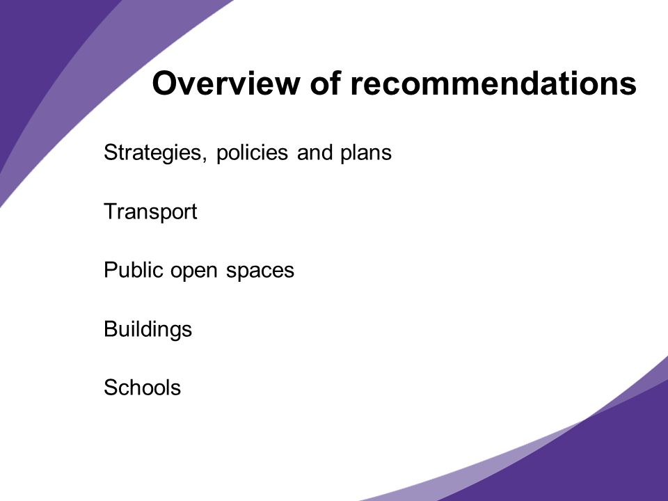 Overview of recommendations Strategies, policies and plans Transport Public open spaces Buildings Schools