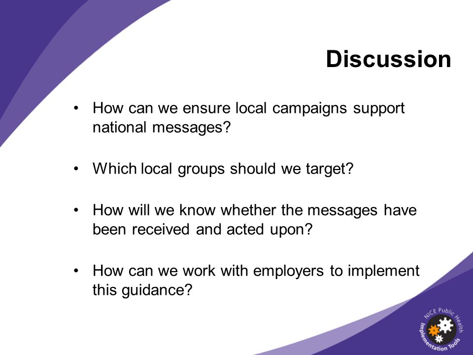 Discussion How can we ensure local campaigns support national messages.