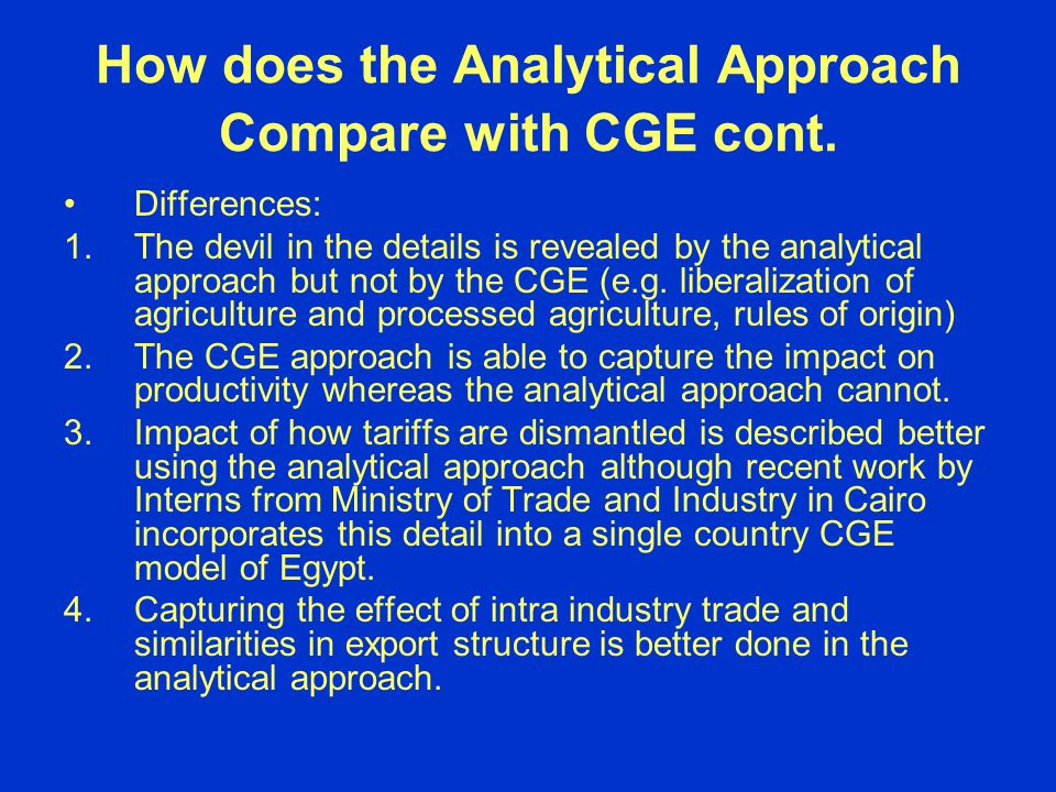How does the Analytical Approach Compare with CGE cont.