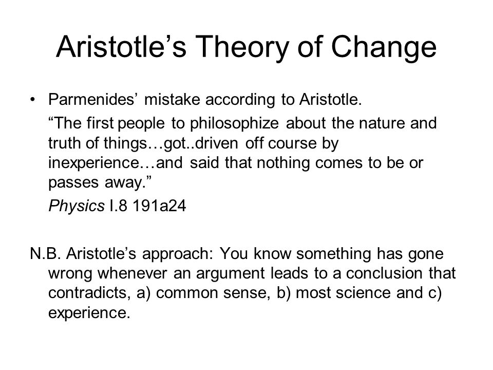 Aristotles Theory of Change Parmenides mistake according to Aristotle.