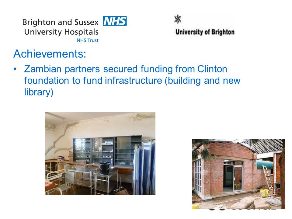 Achievements: Zambian partners secured funding from Clinton foundation to fund infrastructure (building and new library)