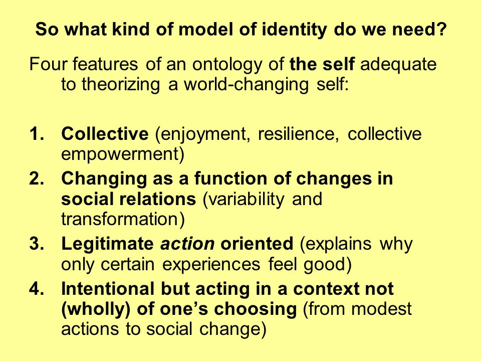 So what kind of model of identity do we need.