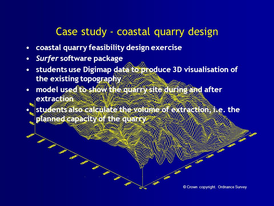Case study - coastal quarry design coastal quarry feasibility design exercise Surfer software package students use Digimap data to produce 3D visualisation of the existing topography model used to show the quarry site during and after extraction students also calculate the volume of extraction, i.e.