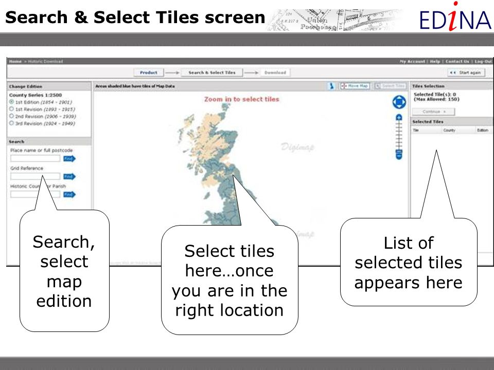 Search & Select Tiles screen Select tiles here…once you are in the right location Search, select map edition List of selected tiles appears here