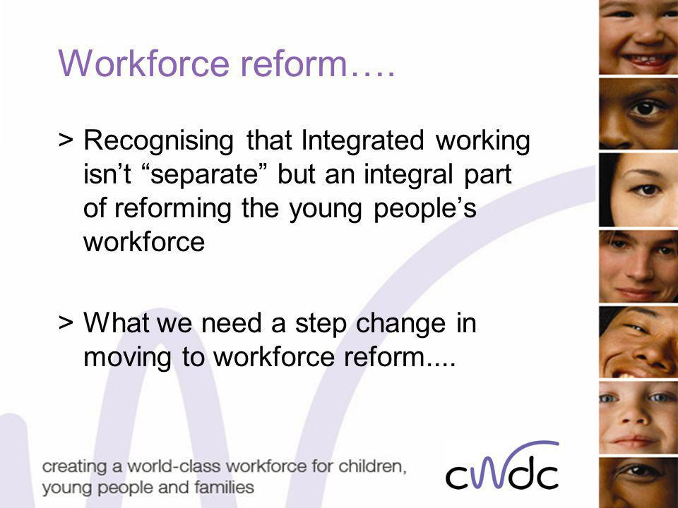 Workforce reform….