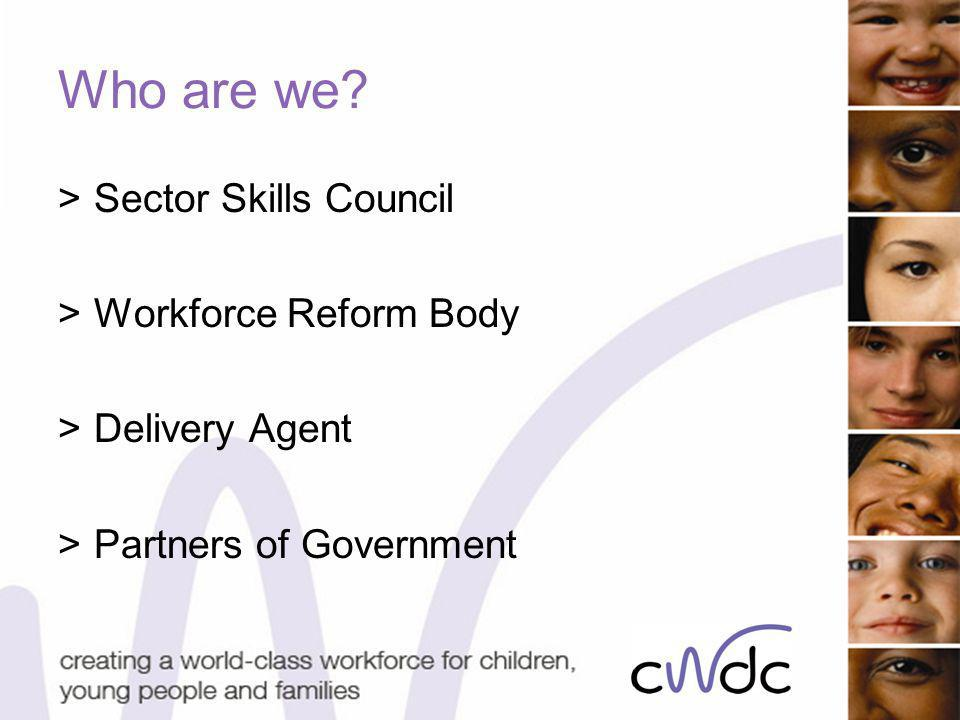 Who are we >Sector Skills Council >Workforce Reform Body >Delivery Agent >Partners of Government