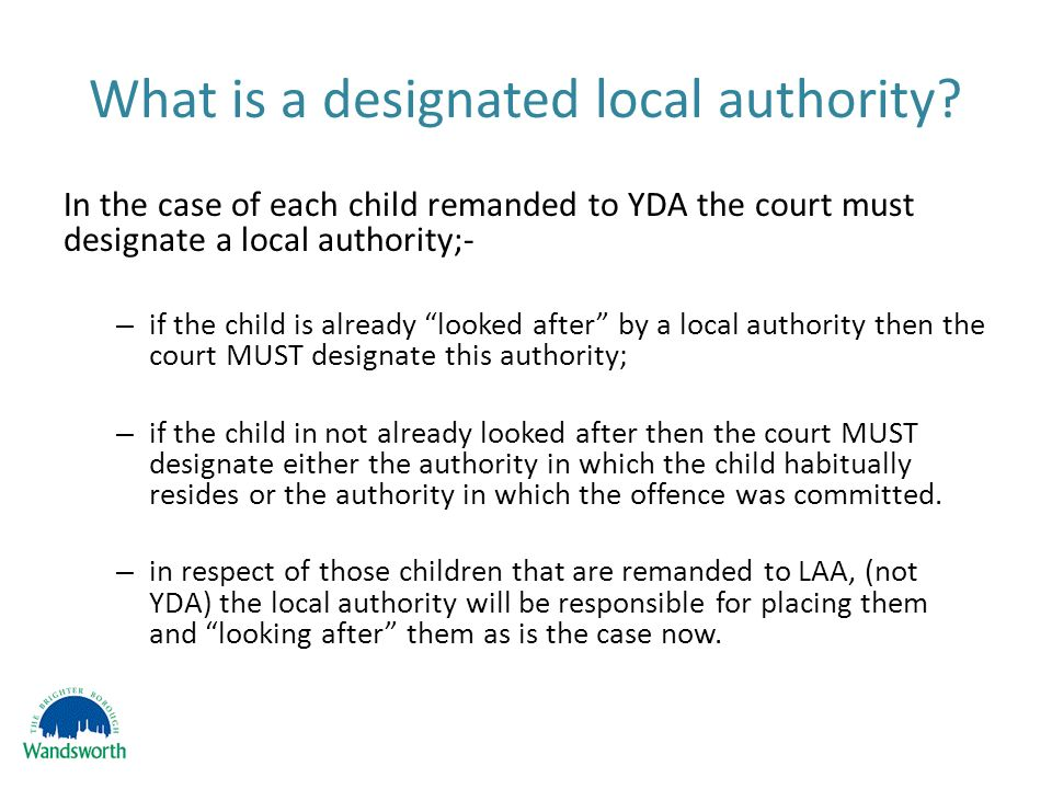 What is a designated local authority.