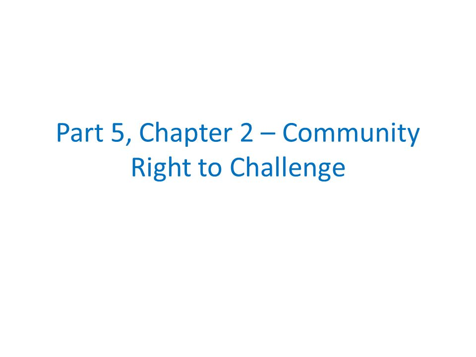 Part 5, Chapter 2 – Community Right to Challenge