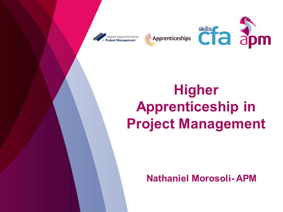 Higher Apprenticeship in Project Management Nathaniel Morosoli- APM